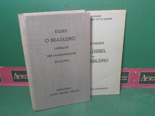 O Brasileiro - Lehrbuch der Landessprache Brasiliens für kaufmännische Lehranstalten und zum Selbstunterricht. beiliegend: Schlüssel zu O Brasileiro... 4.Auflage,