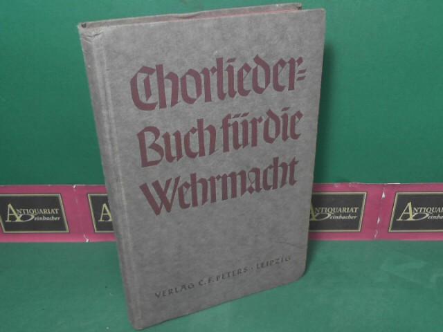 Chorliederbuch für die Wehrmacht. Im Auftrag der drei Wehrmachtteile.
