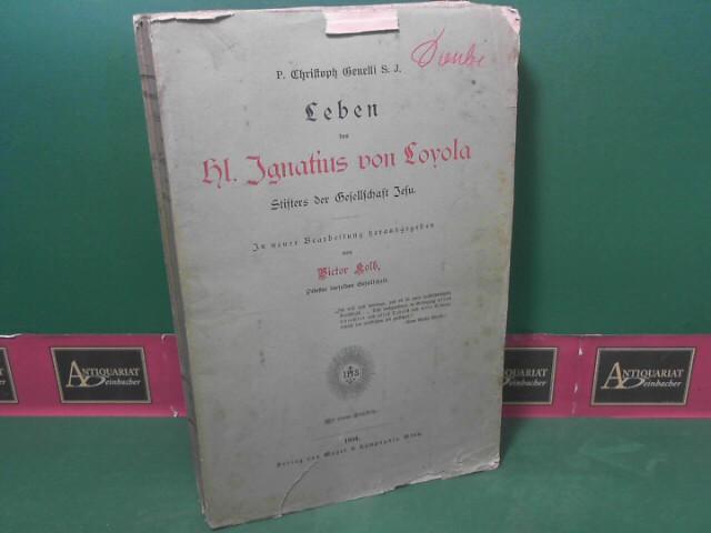 Leben des Hl. Ignatius von Loyola, Stifters der Gesellschaft Jesu. In neuer Bearbeitung von Victor Kolb. 1.Auflage,