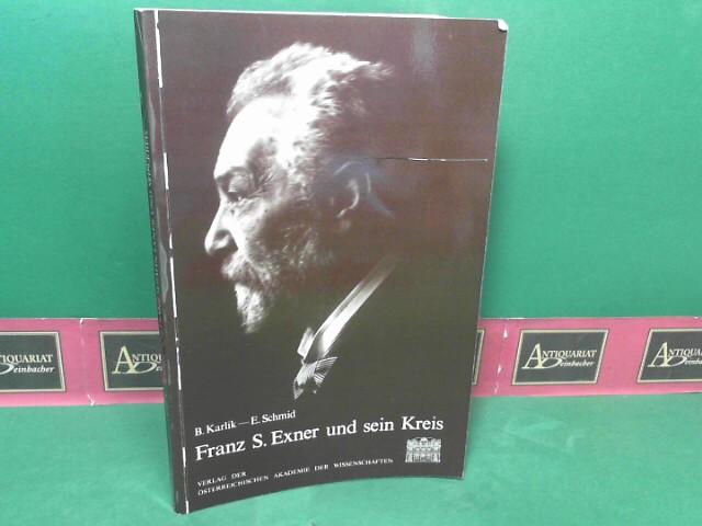 Franz Serafin Exner und sein Kreis - Ein Beitrag zur Geschichte der Physik in Österreich. 1.Auflage,