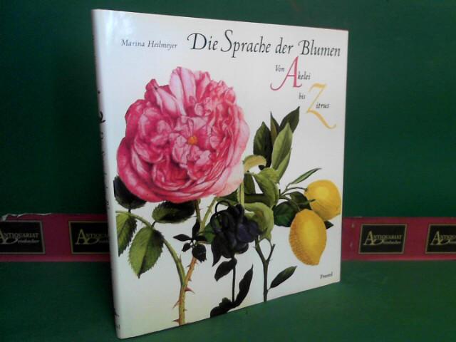 Die Sprache der Blumen - Von Akelei bis Zitrus. 1.Auflage,