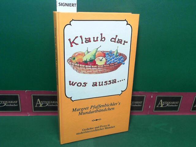 Klaub dar wos aussa... - Gedichte und Prosa in niederösterreichischer Mundart. 1.Auflage,