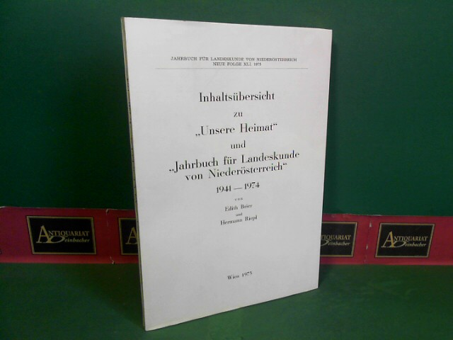 """Inhaltsübersicht zu """"Unsere Heimat"""" 1941-1974 und """"Jahrbuch für Landeskunde von Niederösterreich"""" 1941-1974. (= Jahrbuch für Landeskunde von Niederösterreich, Neue Folge XLI). 1. Aufl."""