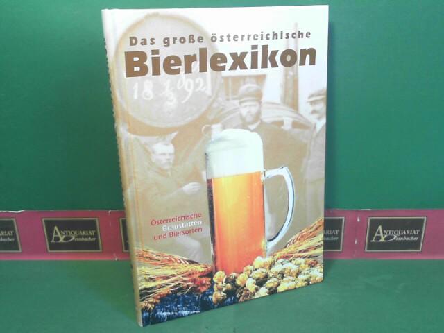 Das grosse Österreichische Bierlexikon - Österreichs Braustätten und Biersorten. 1.Auflage,