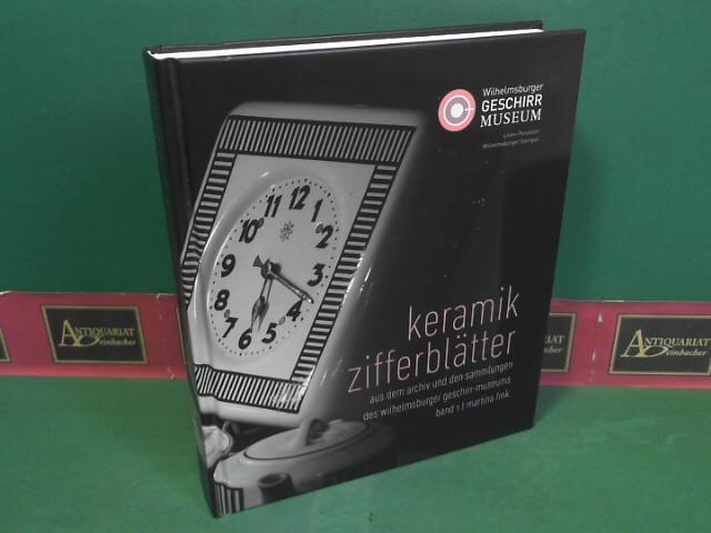 Fink, Martina: Keramik-Zifferblätter. (= Aus dem Archiv und den Sammlungen des Wilhelmsburger Geschirr-Museums, Band 1). 1. Auflage