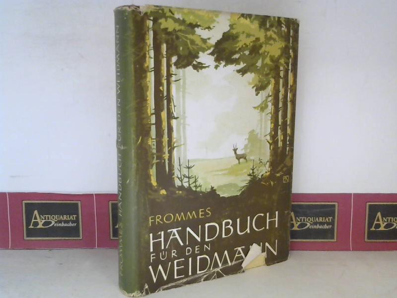 Hagen, Karl, Georg Antonoff und Viktor Schmidt: Frommes Handbuch für den Weidmann. 3.Auflage,