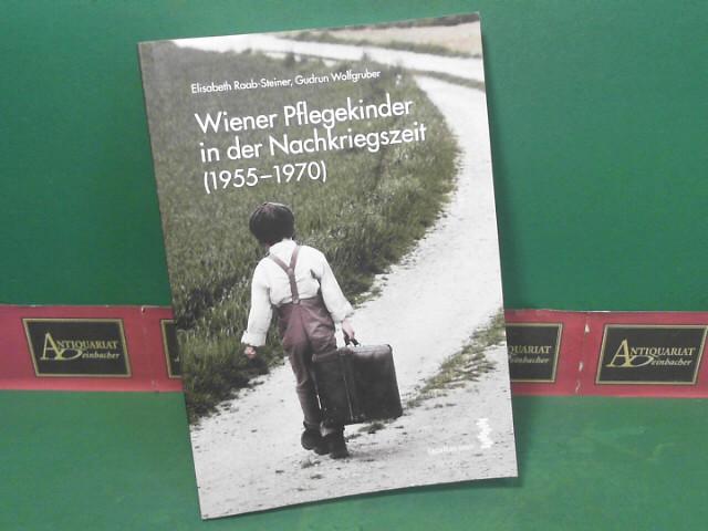 Wiener Pflegekinder in der Nachkriegszeit (1955-1970). 1.Auflage,