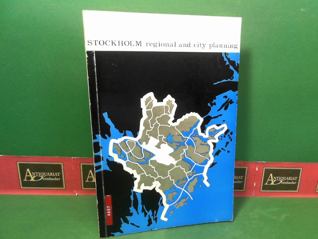 Stockholm - Regional and city Planning. Seven Articles on planning problems in greater Stockholm, published by the Planning Commission aof the City of Stockholm. 1964. 1.Auflage,