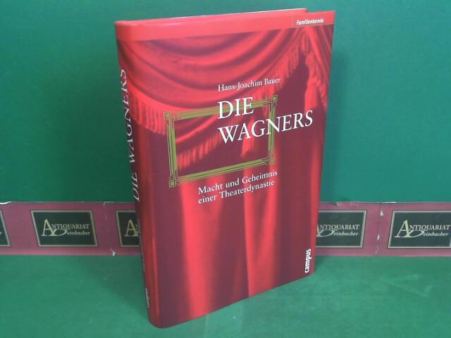 Die Wagners - Macht und Geheimnis einer Theaterdynastie. 1.Auflage,