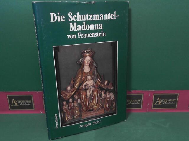 Die Schutzmantelmadonna von Frauenstein in Oberösterreich - Eine kunstgeschichtliche Betrachtung. 1. Aufl.