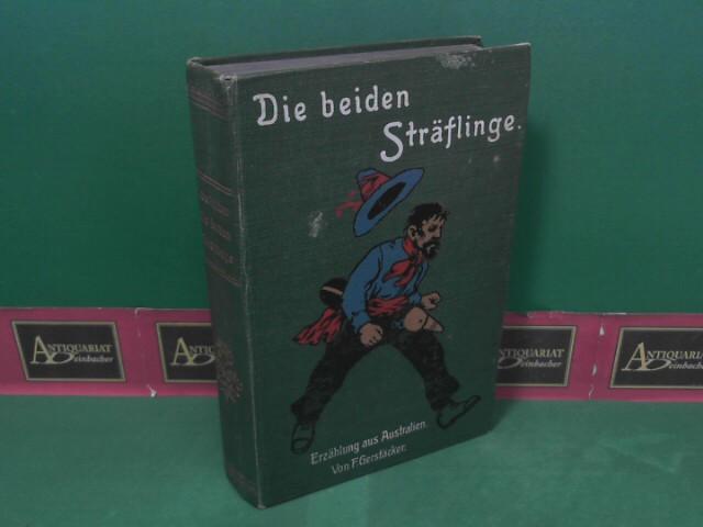 Die beiden Sträflinge - Eine australische Erzählung. Für die reifere Jugend und das Volk bearbeitet von Ernst Neumann.