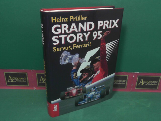 Prüller, Heinz: Grand Prix Story 95 - Servus Ferrari. 1. Aufl.