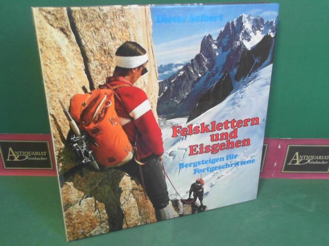Felsklettern und Eisgehen - Bergsteigen für Fortgeschrittene im I.-IV.Schwierigkeitsgrad und entsprechenden Eisfahrten. 1.Auflage,