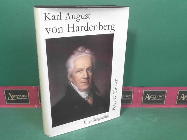 Karl August von Hardenberg. 1750-1822. Eine Biographie. 1.Auflage,