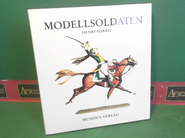 Modellsoldaten. (= Mundus - Kleine Liebhaberreihe - Bücher für Sammler). 1.Auflage,