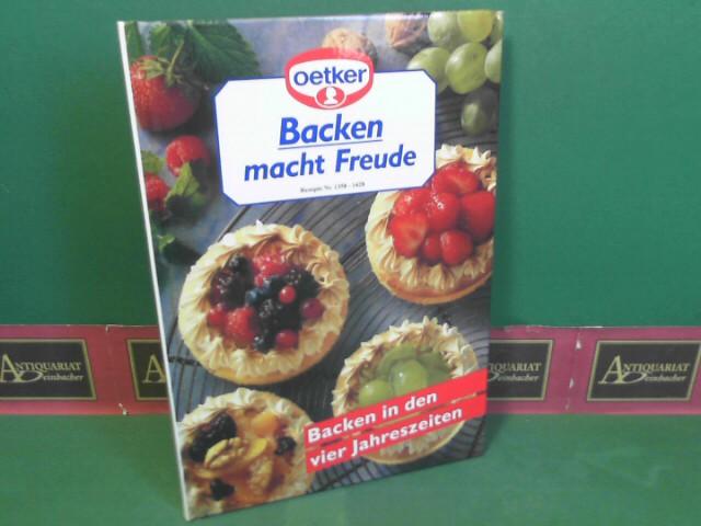 Backen macht Freude 18 - Rezepte Nr.1358-1428 - Backen in den vier Jahreszeiten. 1.Auflage