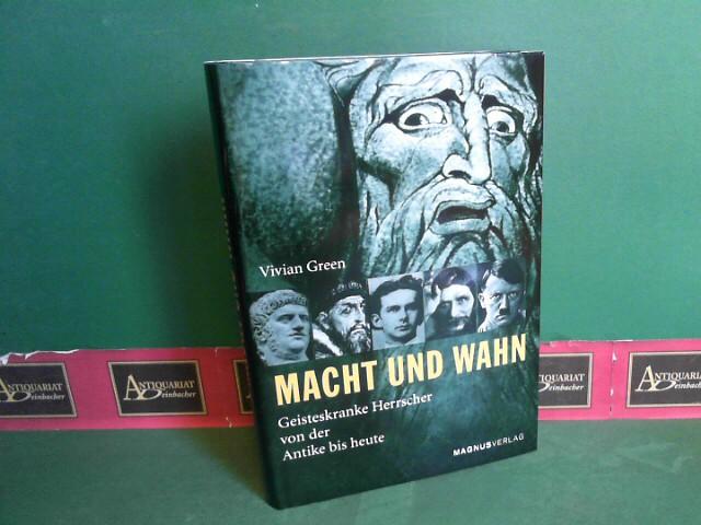 Macht und Wahn - Geisteskranke Herrscher von der Antike bis heute. 1.Auflage,