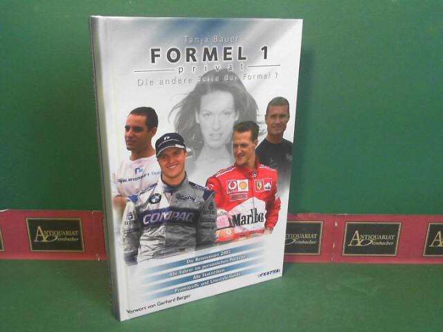 Bauer, Tanja: Formel 1 privat - Die andere Seite der Formel 1. Die Rennsaison 2002: Alle Fahrer in persönlichen Portraits, Alle Statistiken, Promitreffs und Lifestyle-Guide 1.Auflage,