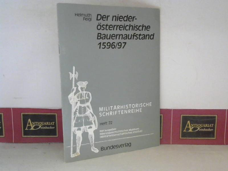 Feigl, Helmuth: Der niederösterreichische Bauernaufstand 1596/97. (= Militärhistorische Schriftenreihe, Band 22). 3.Auflage,