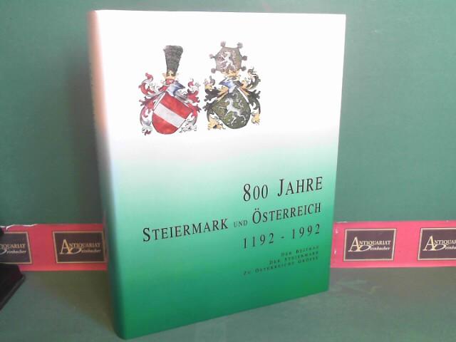 800 Jahre Steiermark und Österreich 1192- 992 - Der Beitrag der Steiermark zu Österreichs Größe. (= Forschungen zur geschichtlichen Landeskunde der Steiermark, Band 35). 1.Auflage,