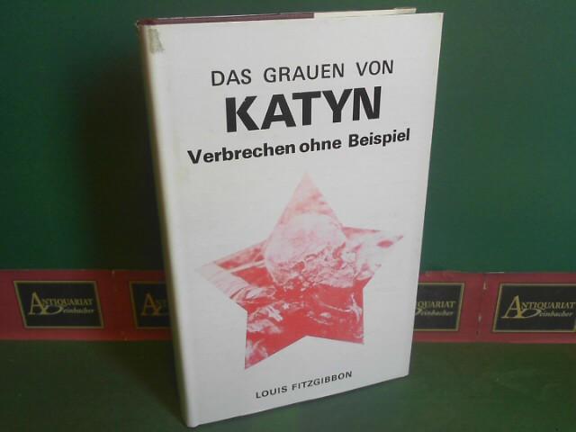 Das Grauen von Katyn - Verbrechen ohne Beispiel. 1.Auflage,