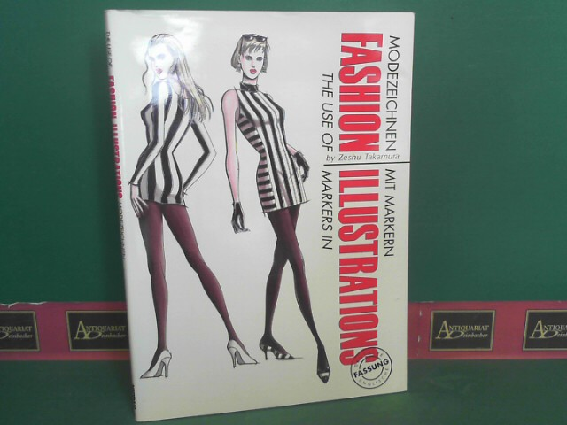 Modezeichnen mit Markern - The Use of Markers in Fashion Illustrations. 1.Auflage,