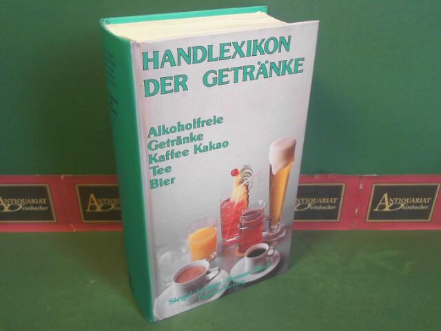 Handlexikon der Getränke - Band 2: Alkoholfreie Getränke, Kaffee, Kakao, Tee, Bier. 1.Auflage,