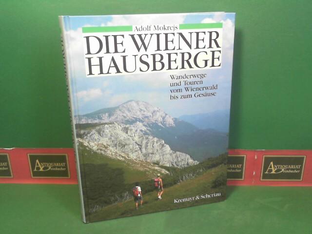 Die Wiener Hausberge. - Wanderwege und Touren vom Wienerwald bis zum Gesäuse. 2.Auflage,