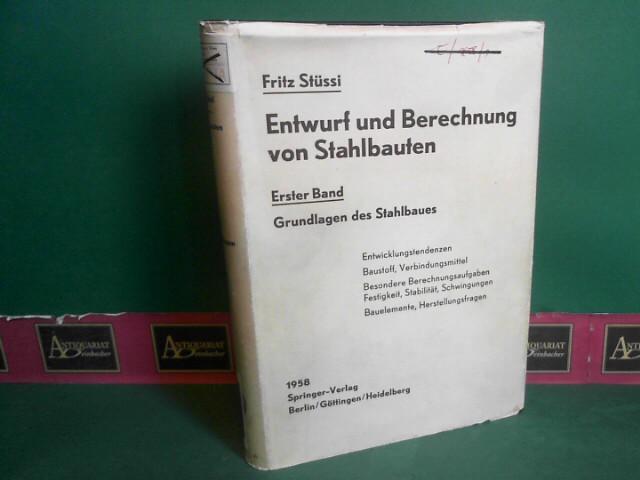 Entwurf und Berechnung von Stahlbauten - Band 1: Grundlagen des Stahlbaues. 1.Auflage,