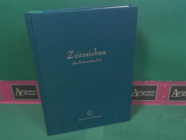 Zeitzeichen - Das Buch mit dem Tick - Faszination der Mechanik - mit Preisliste 2001 und Neuheiten 2000. 3.Auflage,
