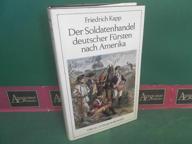 Der Soldatenhandel deutscher Fürsten nach Amerika (1775-1783).