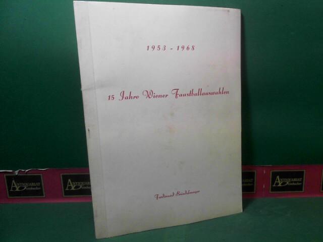 Brindelmayer, Ferdinand: 15 Jahre Wiener Faustballauswahlen 1953 - 1968. 1.Auflage,