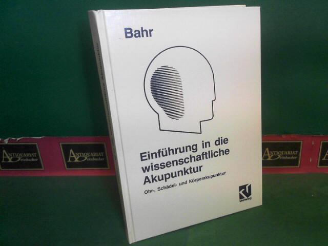 Einführung in die wissenschaftliche Akupunktur. Ohr-, Schädel- und Körperakupunktur. 7., Aufl.