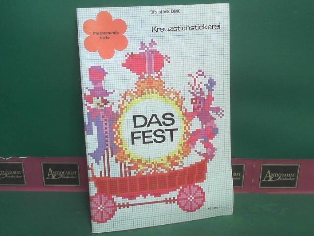 Das Fest. - Kreuzstichstickerei. (= Bibliothek D.M.C.- DMC Mussestundehefte 11006-3). 1.Auflage,