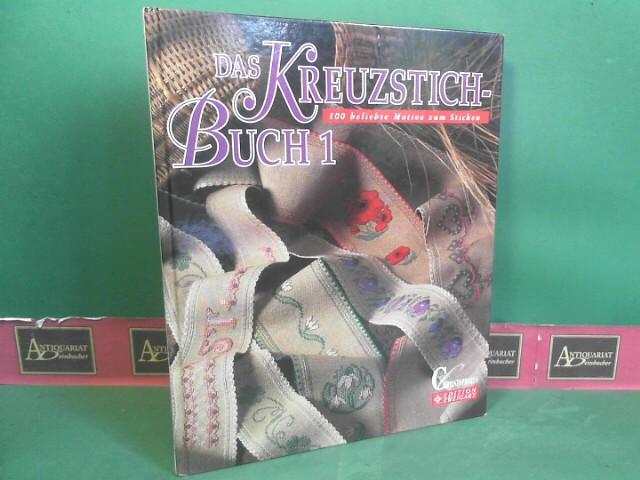 Das Kreuzstich-Buch. - Band 1: Hundert beliebte Motive zum Sticken. 2.Auflage,