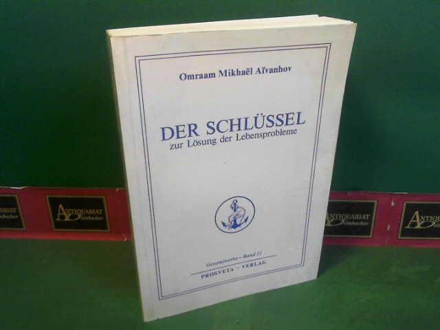 Der Schlüssel zur Lösung der Lebensprobleme. (= Gesamtwerke, Band 11). 1.Auflage,