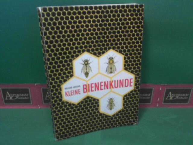 Jordan, Roland: Kleine Bienenkunde - Das grundlegende Wissen für den fortschrittlichen Imker. 3.Auflage,