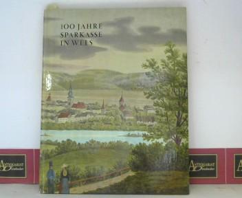 100 Jahre Sparkasse Wels. 1. Aufl.