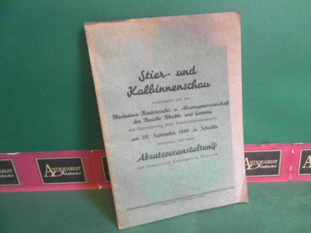 Stier- und Kalbinnenschau veranstaltet von der Murbodner Rinderzucht- u. Absatzgenossenschaft der Bezirke Scheibbs und Gaming ... am 28.September 1946 in Scheibbs, verbunden mit einer Absatzveranstaltung von Jungstieren, Kalbinnen und Nutzvieh. 1.Auflage,