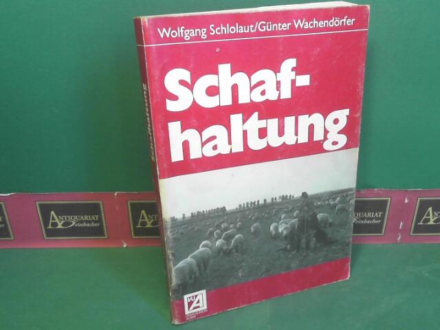 Schloaut, Wolfgang und Günter Wachendörfer: Schafhaltung. 3.Auflage,