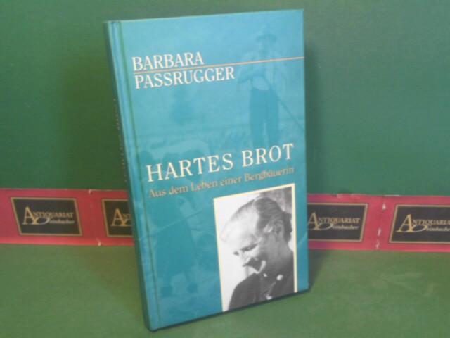 Hartes Brot - Aus dem Leben einer Bergbäuerin. (= Damit es nicht verloren geht... Band 18). 1.Auflage,