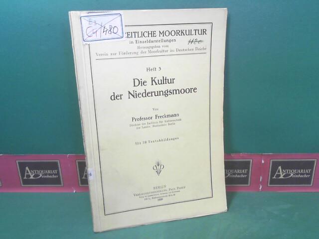 Die Kultur der Niederungsmoore. (= Die Neuzeitliche Moorkultur in Einzeldarstellungen, Heft 3). 1.Auflage,