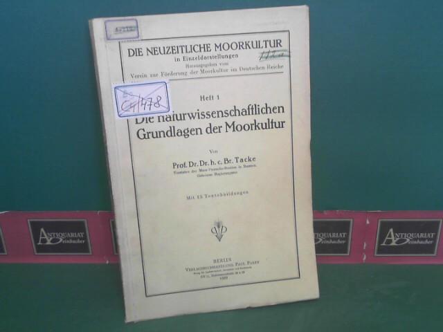 Die naturwissenschaftlichen Grundlagen der Moorkultur. (= Die Neuzeitliche Moorkultur in Einzeldarstellungen, Heft 1). 1.Auflage,