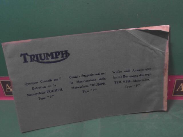 Winke und Anweisungen für die Bedienung des engl. Triumph- Motorades, Type P. - Cenni e Suggerimenti per la Mantuenzione della Motocicletta Triumph, Tipo P.Quelques Conseils sur l