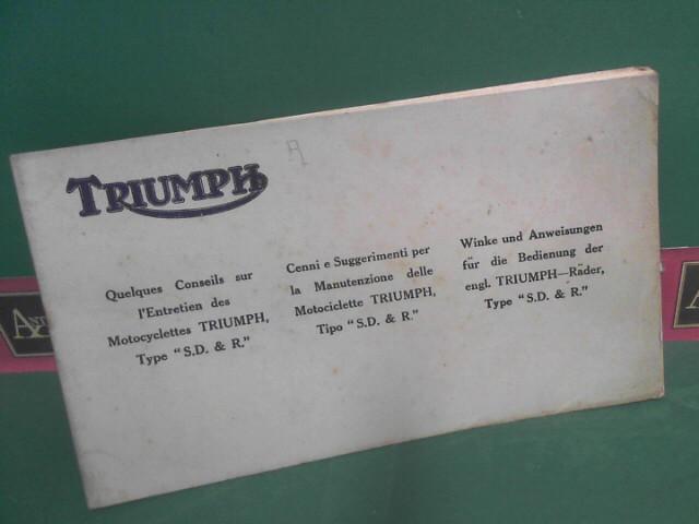 Winke und Anweisungen für die Bedienung der engl. Triumph- Motoräder, Type SD. und R. - Cenni e Suggerimenti per la Mantuenzione della Motocicletta Triumph, Tipo S.D. et R. - Quelques Conseils sur l