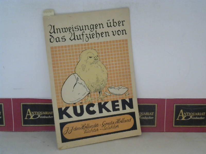 Hollander, J.J.von: Anweisungen über das Aufziehen von Kücken. 1. Aufl.