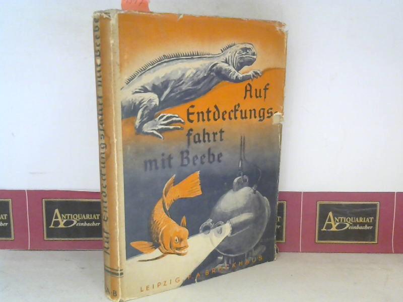 Bebbe, William: Auf Entdeckungsfahrt mit Bebbe - Abenteuer mit Tiefsee-, Land- und Luftgetier. 1.Auflage,