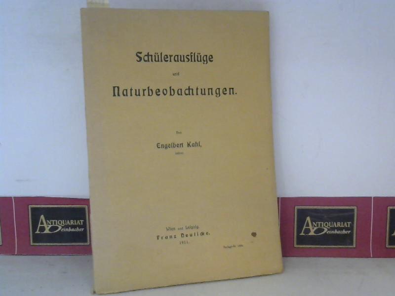 Kahl, Engelbert: Schülerausflüge und Naturbeobachtungen. 1. Aufl.