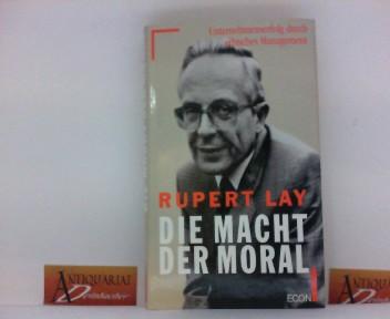 Die Macht der Moral - Unternehmenserfolg durch ethisches Management. 1. Aufl.