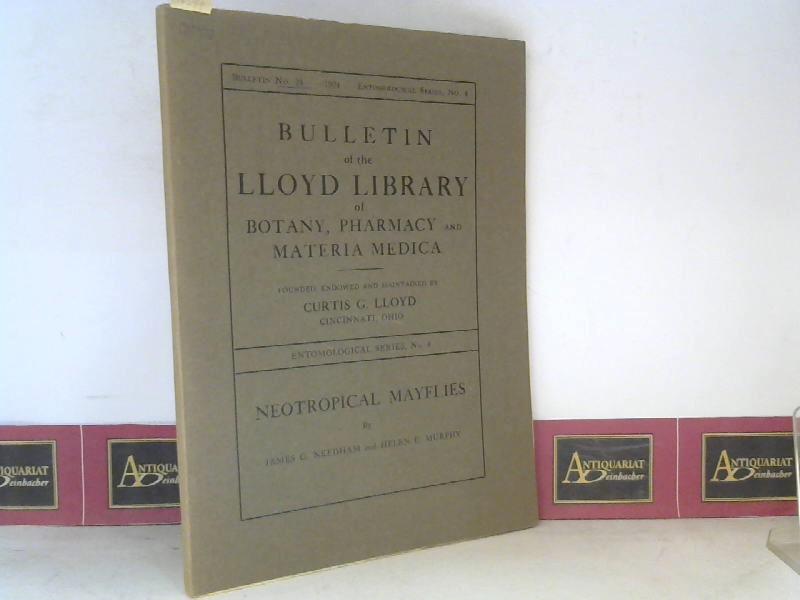Needham, James G. and Helen E. Murphy: Neotropical Mayflies. (= Bulletin of the Lloyd Library of Botany, Pharmacy & Materia Medica, Bulletin No.24, Entomological Series No.4). 1. Aufl.